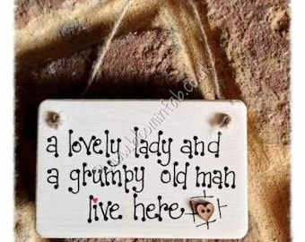 "Handmade ""A Lovely Lady and A Grumpy Old Man live here"" Wooden Sign. Great New Home Gift. Hanging Wooden Sign. Shabby Chic Design"