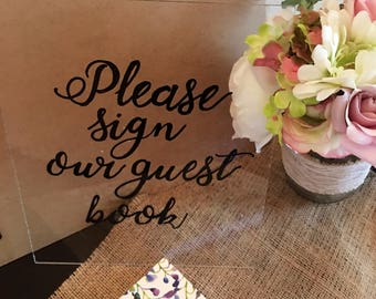 Acrylic Please Sign Our Guest Book Sign - Acrylic Wedding Sign