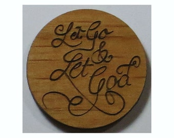 Let Go & Let God Chip (Medallion, Token) Laser Engraved Alder Wood
