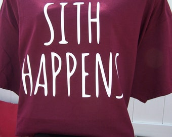 Star Wars- Sith Happens Custom T-Shirt
