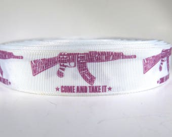 "5 yards of 7/8 inch ""Come and take it"" grosgrain ribbon"