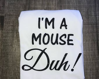 Im a mouse duh. Teen shirt