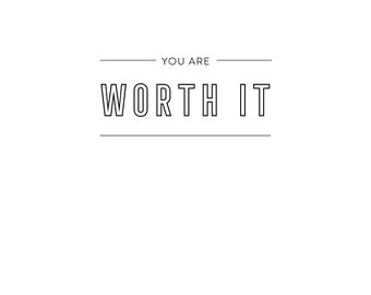 You are worth it Poster-Digital art, Inspirational wall decoration