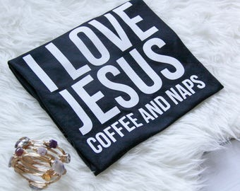Christian T Shirt | Christian Shirts | Jesus Coffee Naps | Cute Christian Shirt | Jesus Coffee t shirt | Coffee and Jesus | Momlife shirt