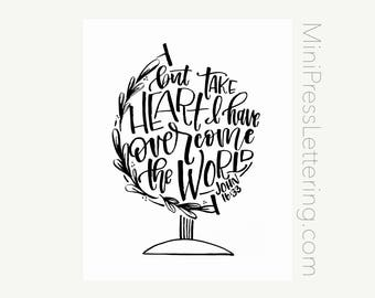 """Instant Download - Bible Verse Printable - """"But take heart, I have overcome the World."""" John 16:33"""