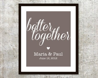 Better Together Personalized Wedding Print - Custom Wedding Poster - Newlyweds Anniversary Personalized Poster - taupe Brown