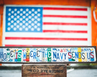 Home is Where the Navy Sends Us - OOAK License Plate Art, Military Retirement Gift, Father's Day, Anniversary, Wedding, Engagement