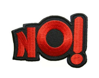 No ! Embroidered Applique Iron on Patch