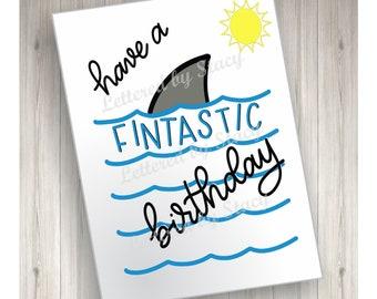 Fintastic birthday card/ happy birthday card/ shark card/ fantastic birthday/ boy birthday/ kids birthday/ downloadable card/ printable card