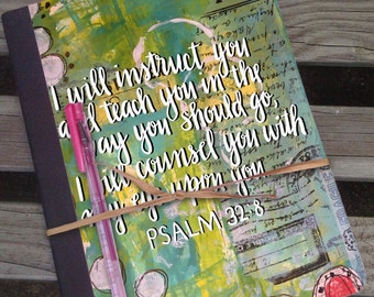 Journal Notebook with inspirational quote and Mixed Media Art - I will instruct you and teach you...Psalm 32:8