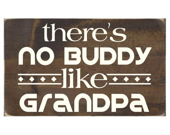 There's No Buddy Like Grandpa Rustic Wood Sign / Grandfather Plaque / Father's Day Gift (#1464WS)
