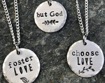 foster Love, but God, choose Love necklace