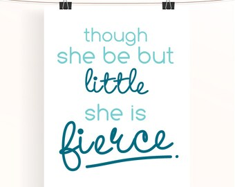 though she be but little, she is fierce - mint nursery art - baby girl nursery print - kids wall art - mint and teal home wall art