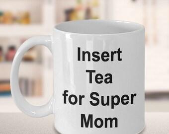 Mother's Day - Gift for Mom - Insert Tea for Super Mom Mug