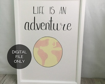 Life is an adventure // Travel // Wanderlust // Watercolor // Calligraphy Print // Hand-lettered print // Wall art // Nursery decor