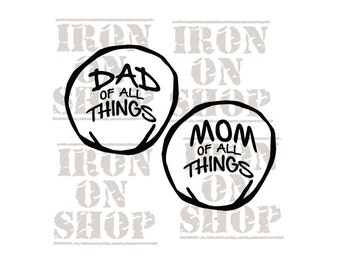Thing Iron-on Transfer - Dad  of all  things/Mom of all things