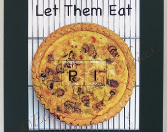 Let Them Eat Pi Photographic Art Print, Quiche Matted Print, Math Geek Artwork, Science Geek Print, Periodic Table Art, Food Art, Math Gift