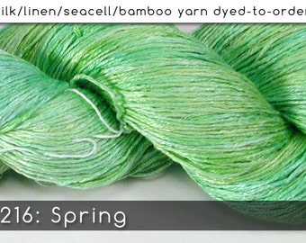 DtO 216: Spring on Silk/Linen/Seacell/Bamboo Yarn Custom Dyed-to-Order
