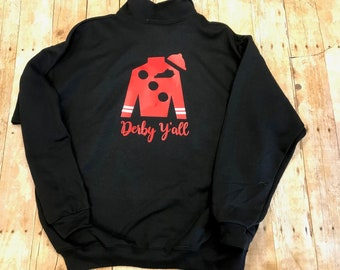 Black Derby Y'all 1/4 zip sweatshirt KY Derby, Kentucky Derby, Derby Theme, Jockey, Uni-sex Adult