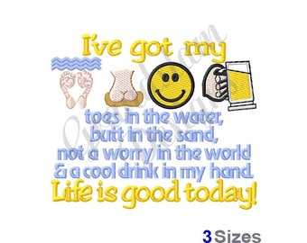 Life Is Good Today - Machine Embroidery Design