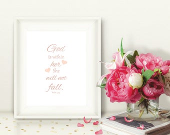 Printable Rose Gold Wall Art, Psalm 46:5 God Is within Her She Will Not Fall, Inspirational Motivational Quote, Instant Download 8x10