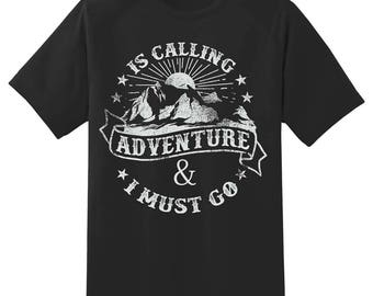 Adventure is calling and I must go tee shirt 05302016