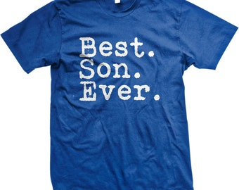 Best. SON. Ever. Happy Father's Day / Happy Birthday / Happy ANYTHING T-Shirt - GH_01303_tee