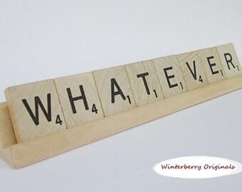 Scrabble Desk Sign - WHATEVER
