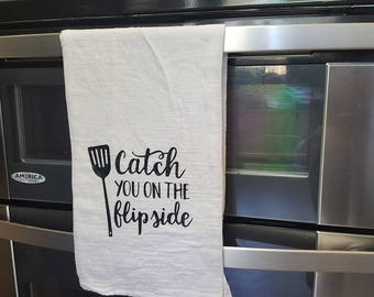 Catch You In The Flip Side Flour Sack Towel