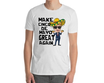 Donald Trump // Cinco De Mayo // Make America Great Again // Taco // Shirt
