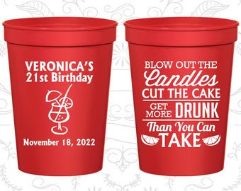 21st Birthday Party Cups, Custom Birthday Favor Cups, Blow out candles, cut cake, get more drunk, Birthday Party Cups (20112)