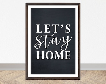 Stay Home Printable Wall Art, Home Quote, Black and White Decor, Contemporary Art, Digital Download, Quote Decor, Printable Art, Print