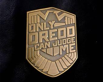 "Only Dredd Can Judge Me 1.5"" Die-Struck Pin"