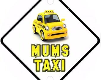 Car On Board sign - Mums Taxi Aluminium sign