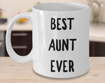 Best Aunt Ever Coffee Mug Best Aunt Ceramic Coffee Cup Aunt Gift Best Aunt Mug Favorite Aunt Mug Funny Aunt Gifts