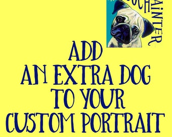 Add an extra dog or pet to your custom pet portrait