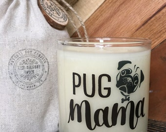 Pug Mama / Pug Lover / Gifts for Dog lovers / Pet Lover / Fur Mama / Soy Candle