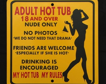 Adult Hot Tub Rules 12 inch by 12 inch metal sign.