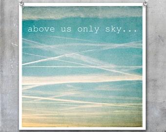 Above Us Only Sky - Valentine's Day Fine Art Print pale blue sky John Lennon song quote lyric 7x7 12x12 15x15 18x18 22x22 Love Romance