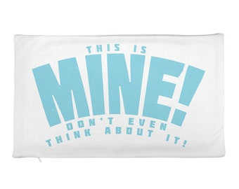This Is Mine! - Blue Rectangular Pillow Case