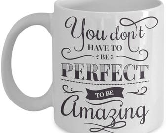 Be Amazing Coffee Mug | Gift For Mom | Print | Gift For Women | Amazing Gifts | Lovely Gift | Amazing Gift | Amazing Svg | Amazing Quote Svg