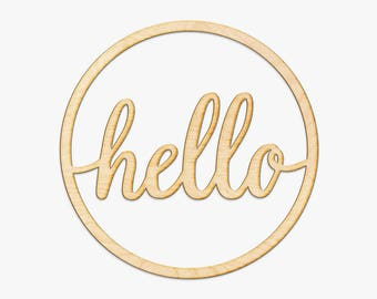 Circle Hello Script Wood Sign -Wood Sign Art, Wooden Hello, Hello Sign, Laser Cut Wood Sign, Wood Wedding Decor, Cursive Hello, Circle Hello