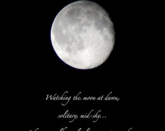Dawn Moon, Moon photograph with quotation, night sky, print with quotation, word art, japanese poetry, Izumi Shikubu, uplifting words,