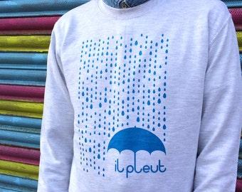 Rain Jumper, Il Pleut Jumper, Raindrops Sweater, Fun Sweatshirt, Typography Jumper, Screenprinted Jumper, French Quote Sweater, Cute Sweater