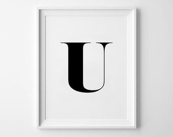 U Letter Print, Alphabet Prints, Capital Letter, Typography Wall Art, Black and White, Scandinavian House, Minimalist Style