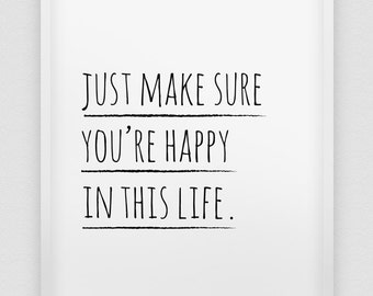 make sure you're happy print // motivational print // black and white home decor print // typographic 'be happy' poster