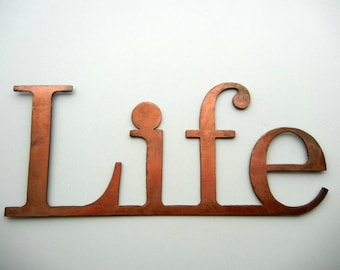 Life, Metal Word Art for Indoors or Outoors