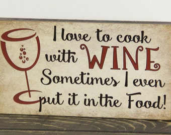 """Tan """"I love to cook with WINE, Sometimes I even put it in the Food"""" Funny Primitive Wood Sign Home Decor"""