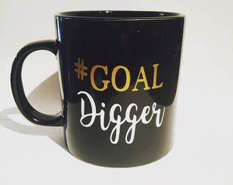 Goal digger, Goal digger coffee mug, #goal digger, #goal digger coffee mug, coffee mugs, custom coffee mugs