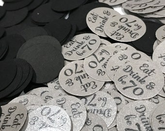 70th Birthday Confetti 3/4 Inch Circles - Eat Drink and be 70, Black and Silver READY to SHIP